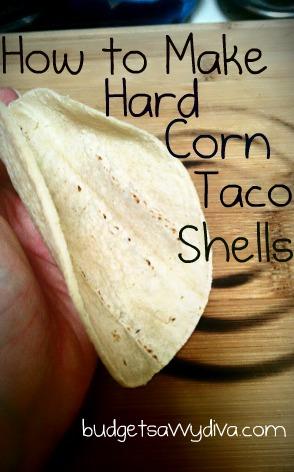 How To Make Hard Corn Taco Shells Budget Savvy Diva