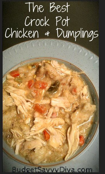 The Best Crock Pot Chicken And Dumplings Recipe Budget Savvy Diva