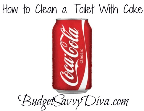 How To Clean A Toilet With Coke Budget Savvy Diva