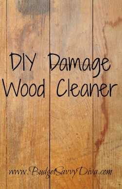 Diy Damage Wood Cleaner Budget Savvy Diva