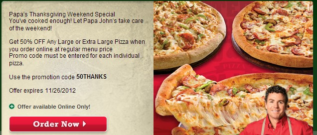 Get 50% off for Papa John's. Valid online only at Papa John's. Offer Not valid in stores. Cannot be applied to past purchases. Promo codes cannot be combined. Not valid on purchases of gift cards, previous purchases or redeemable for cash. Keep visit the page to stay in the know and always saving money. Access the offer and get instant savings.