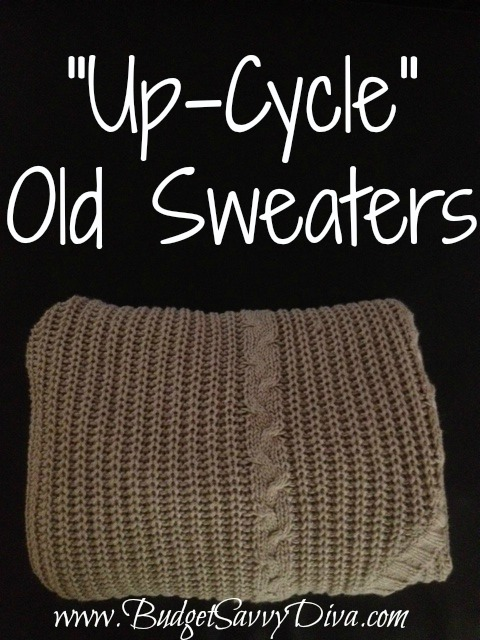Up Cycle Old Sweaters Budget Savvy Diva