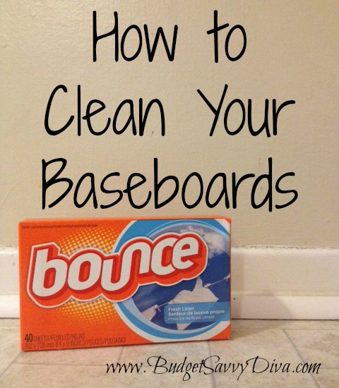 Clean Baseboards Using Dryer Sheets Budget Savvy Diva