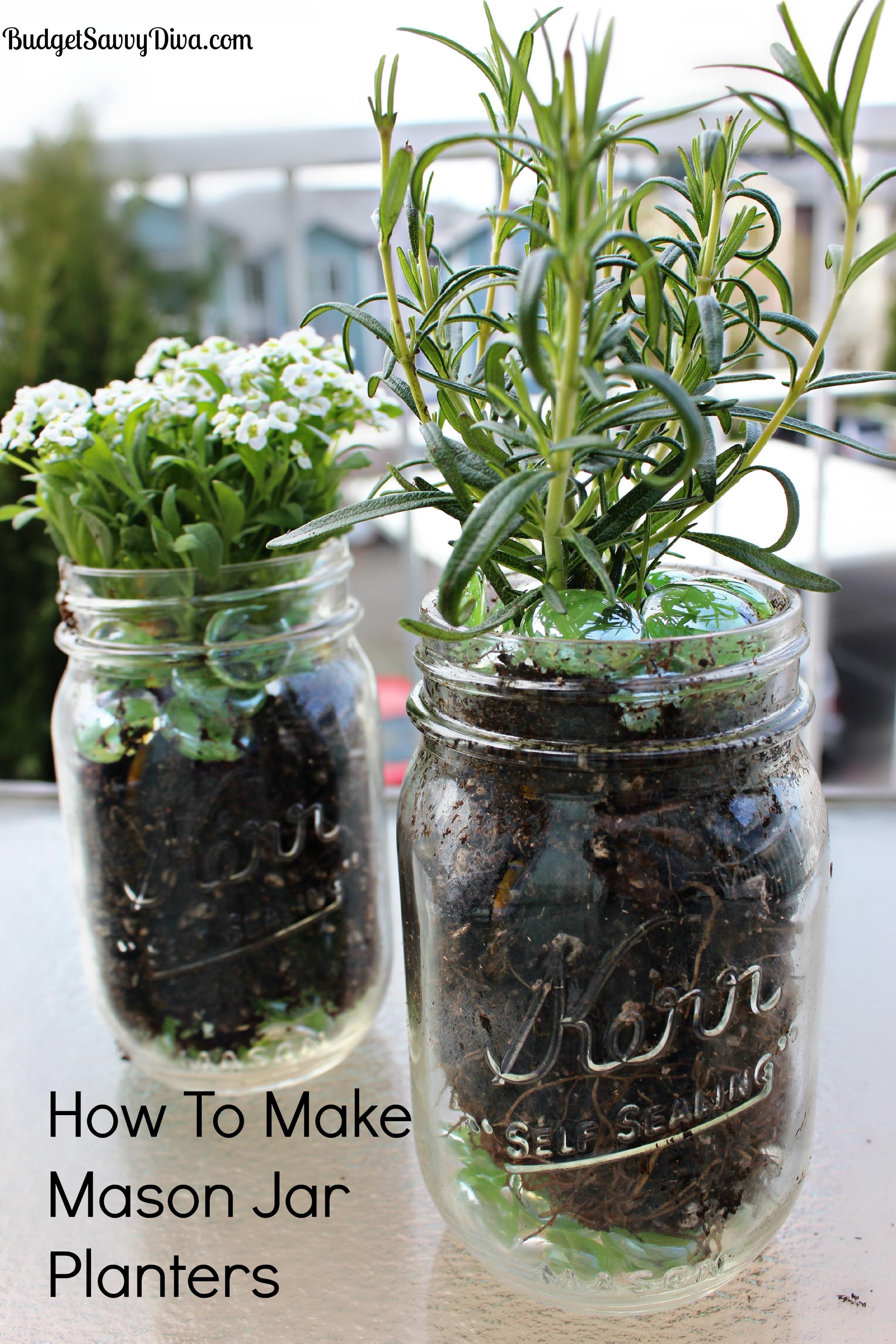 How To Make Mason Jar Planters Budget Savvy Diva