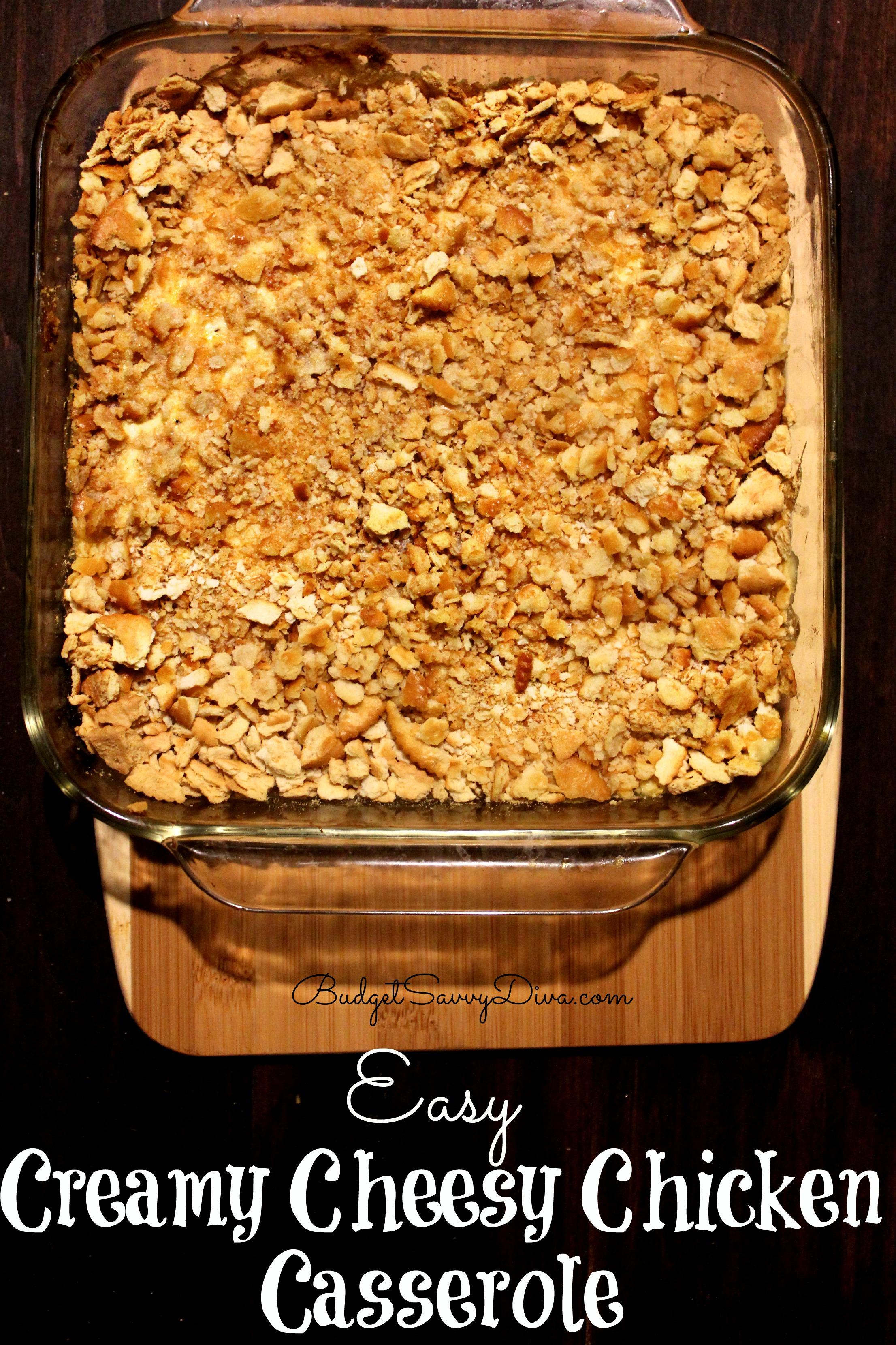 Easy Creamy Cheesy Chicken Casserole Recipe Budget Savvy Diva