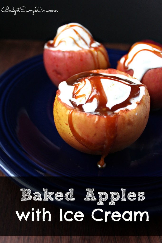 Baked Apples with Ice Cream Recipe | Budget Savvy Diva
