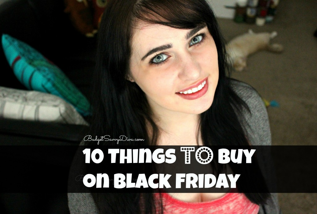 10 Things TO Buy on Black Friday