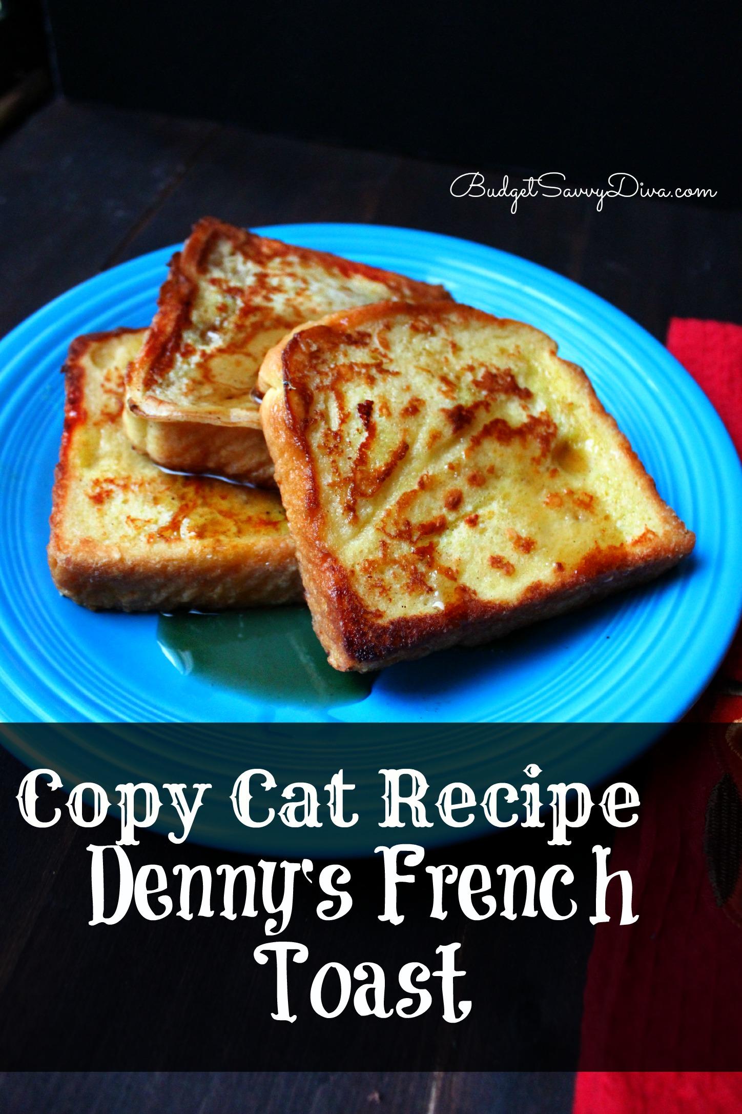 Copy Cat Recipe  Denny's French Toast Recipe
