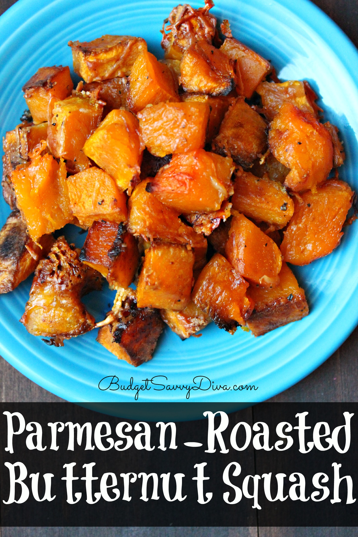 Parmesan – Roasted Butternut Squash Recipe | Budget Savvy Diva