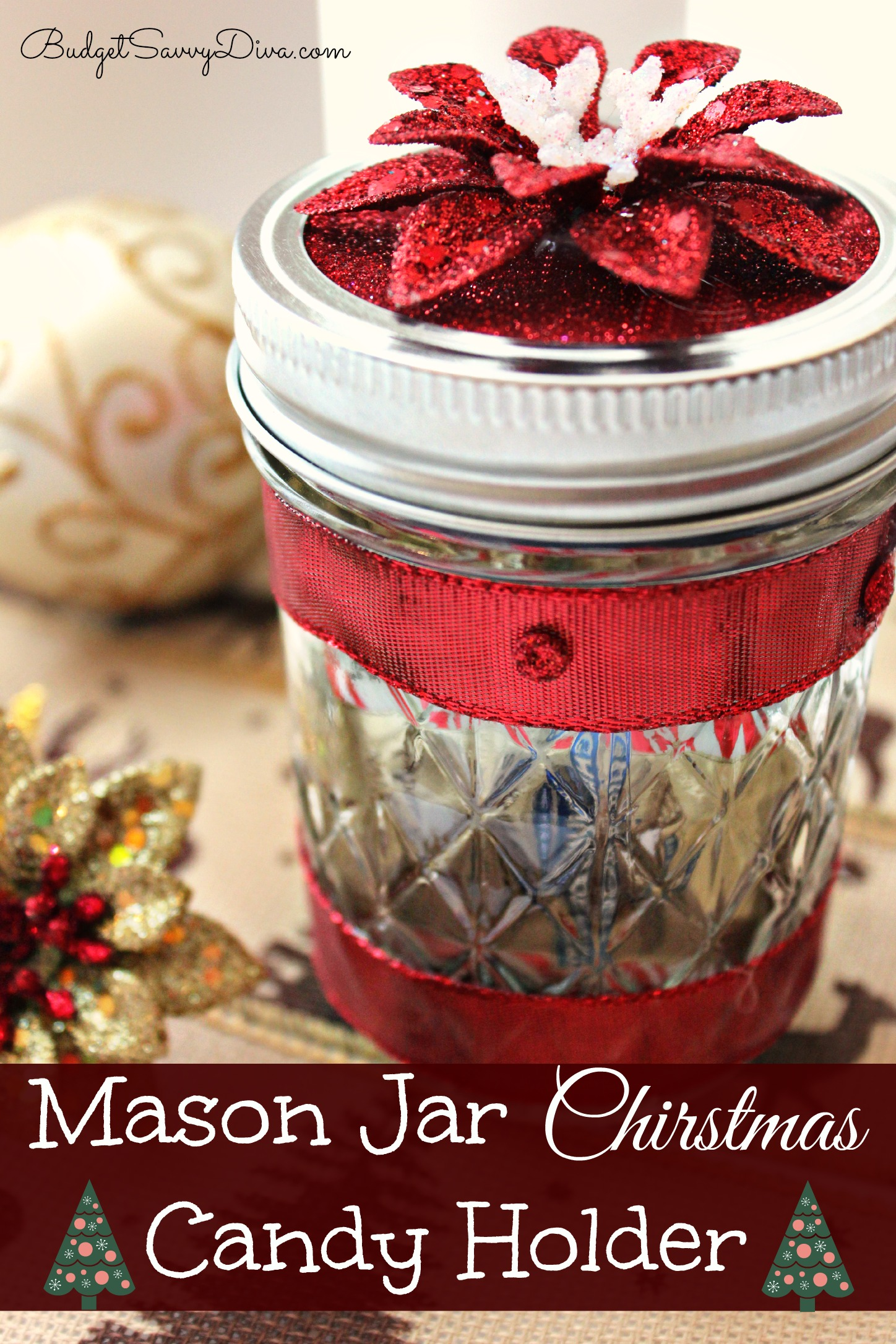 Mason Jar Christmas Candy Holder Budget Savvy Diva