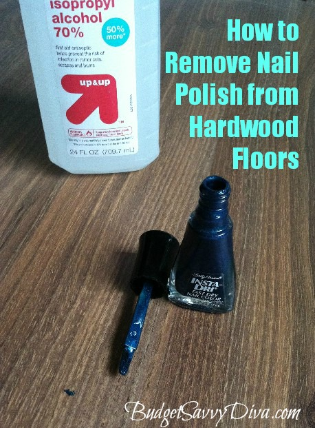 How To Remove Nail Polish From Hardwood Floors Budget