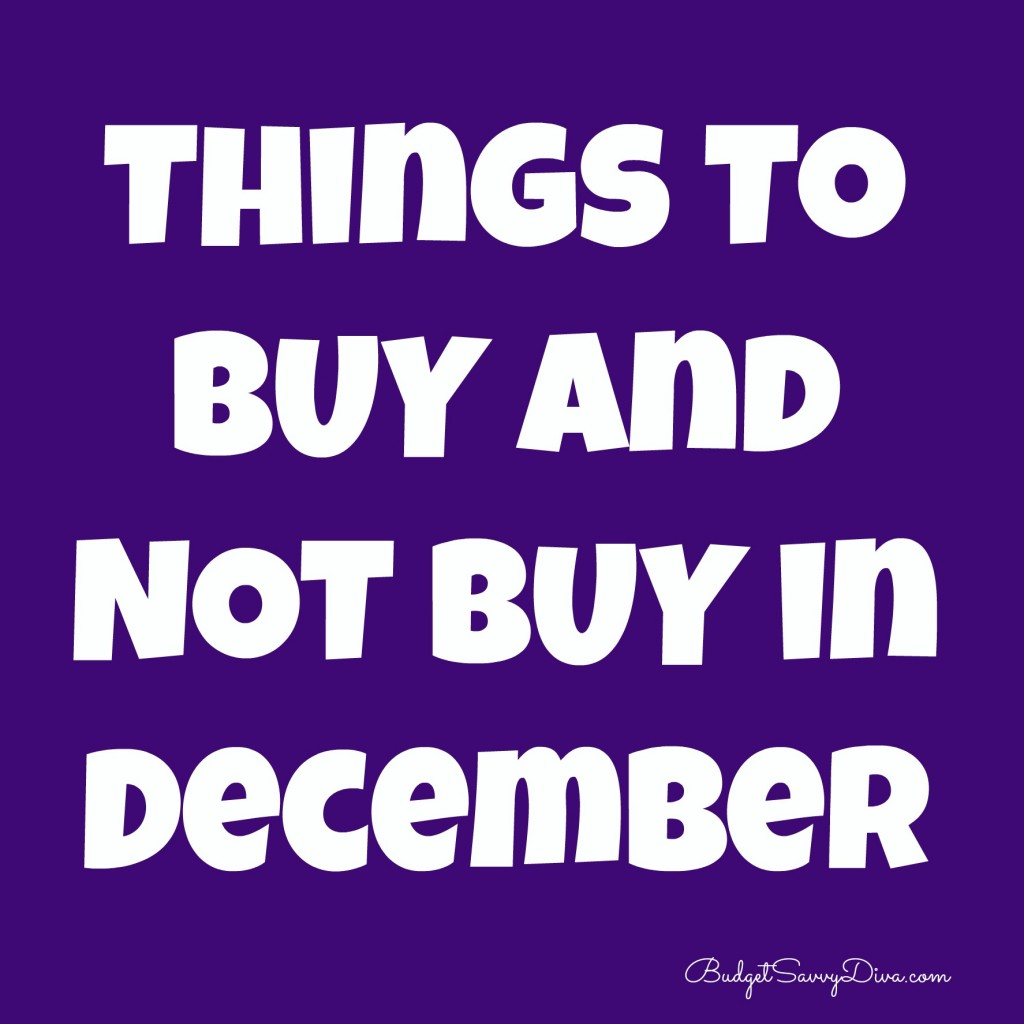 Things to BUY and NOT Buy in December