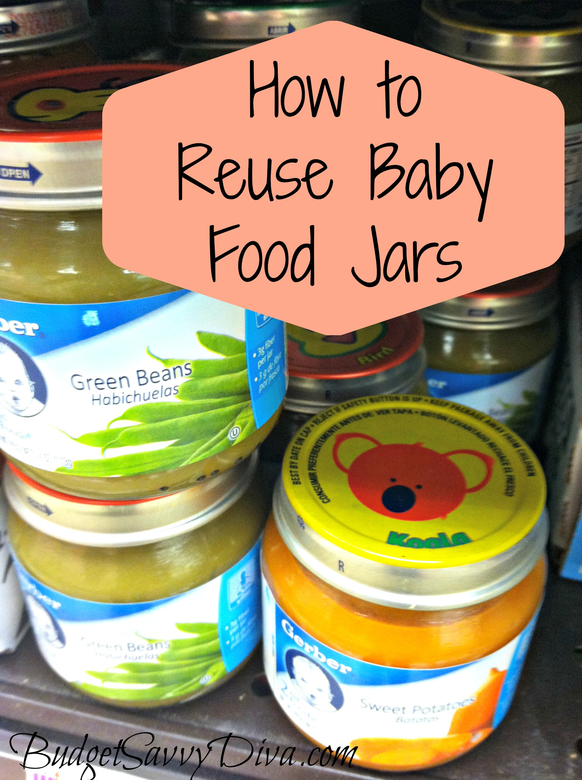 How To Reuse Baby Food Jars Budget Savvy Diva