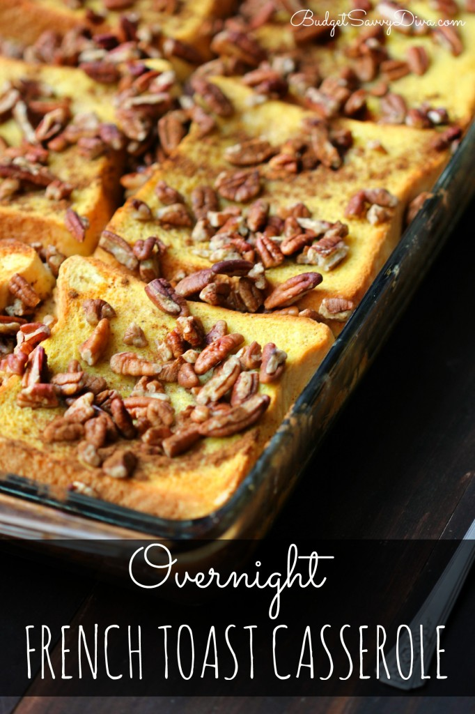 overnight french toast casserole recipe budget savvy diva