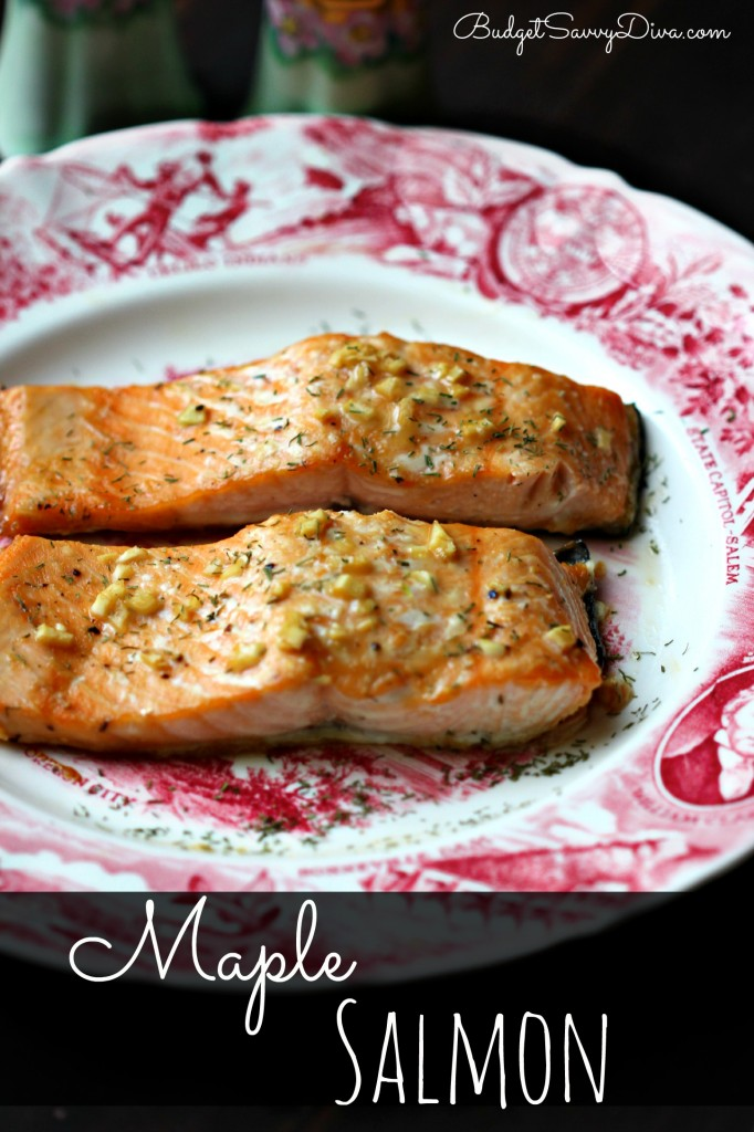Baked Maple Salmon Recipe | Budget Savvy Diva