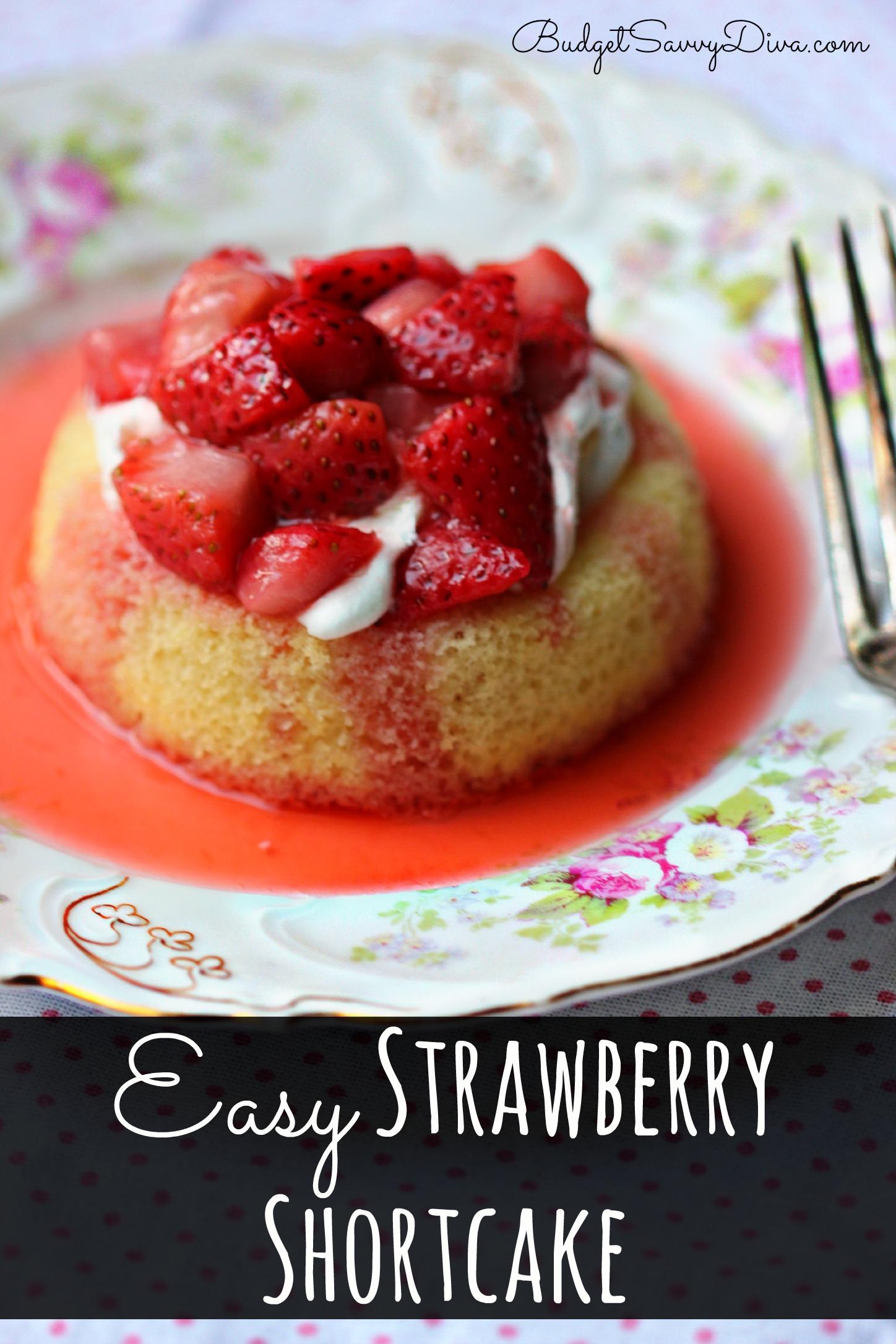 Easy Strawberry Shortcake Recipe | Budget Savvy Diva