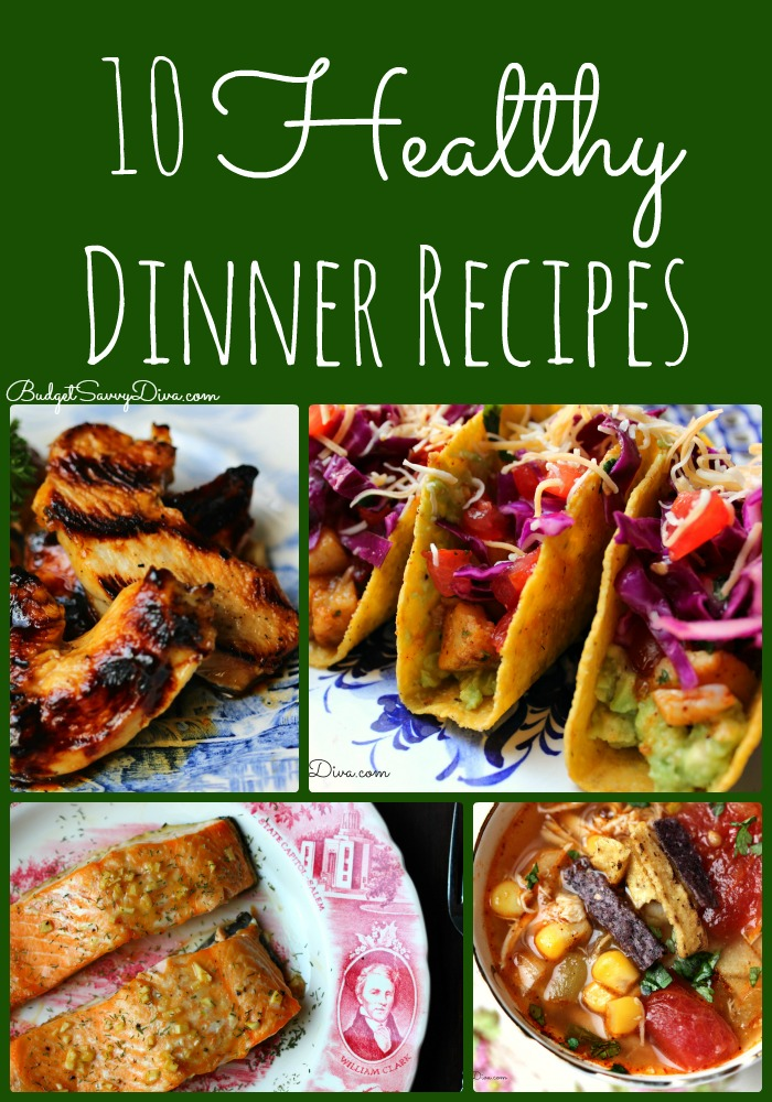 10 Healthy Dinner Recipes Roundup Budget Savvy Diva