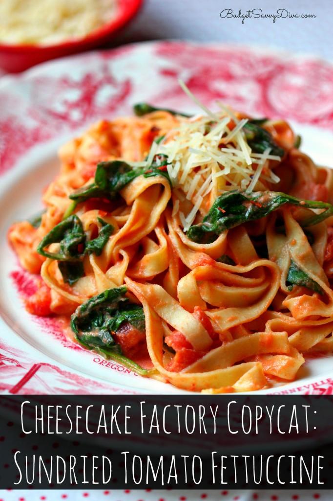 Cheesecake Factory Copycat: Sundried Tomato Fettuccine Recipe