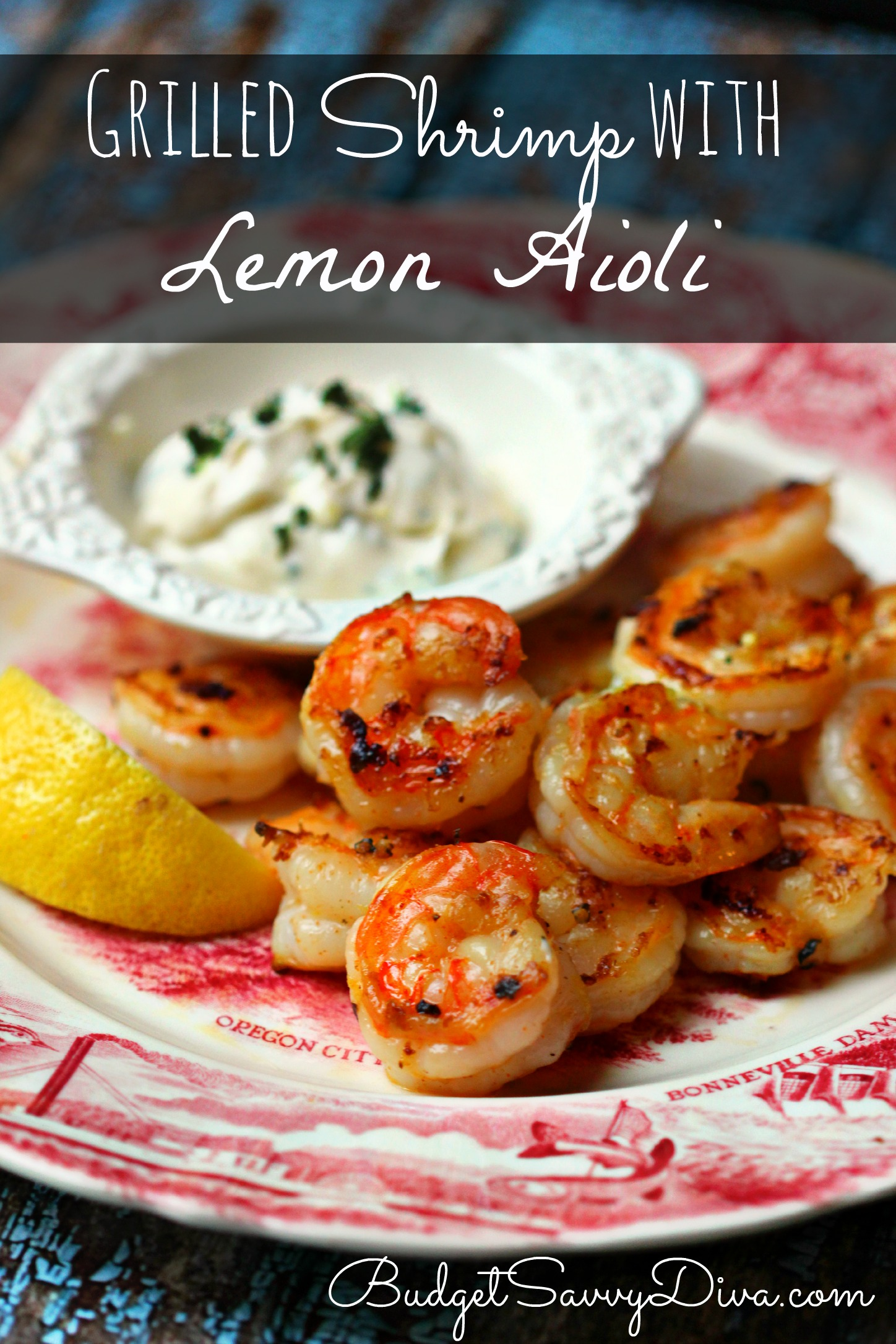 Grilled Shrimp With Lemon Aioli Recipe Budget Savvy Diva