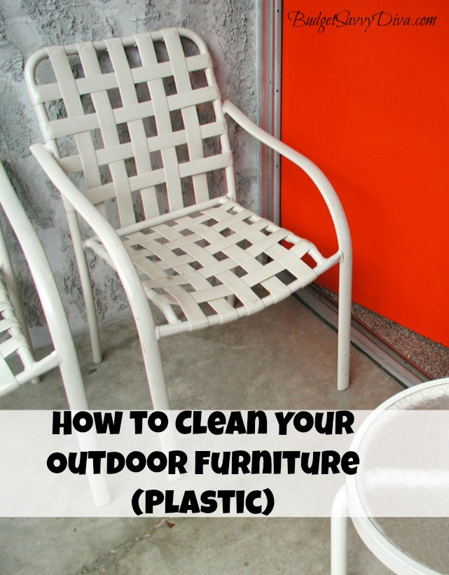 how to clean outdoor plastic furniture budget savvy diva. Black Bedroom Furniture Sets. Home Design Ideas