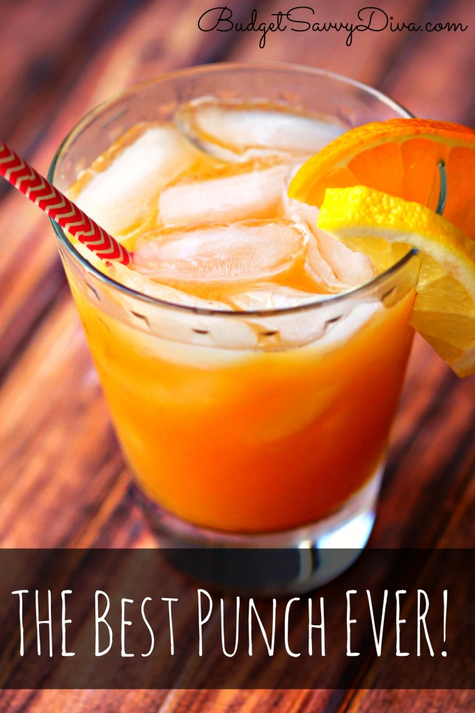 The best punch ever recipe budget savvy diva for Best mix drink ever