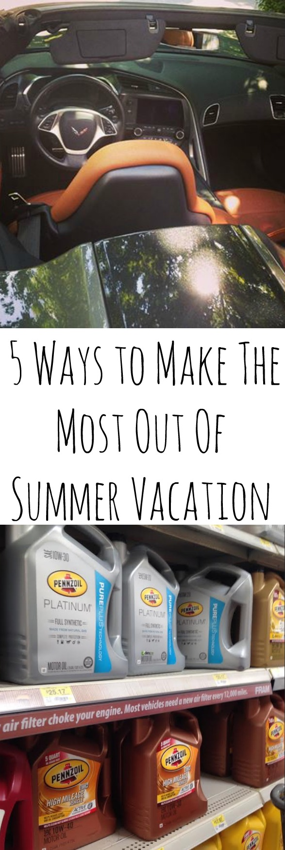 5 Ways to Make The Most Out Of Summer Vacation